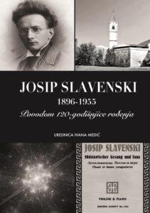 Josip Slavenski 120th Anniversary